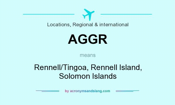 What does AGGR mean? It stands for Rennell/Tingoa, Rennell Island, Solomon Islands