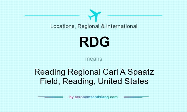 What does RDG mean? It stands for Reading Regional Carl A Spaatz Field, Reading, United States
