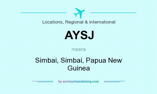 What does AYSJ mean? It stands for Simbai, Simbai, Papua New Guinea