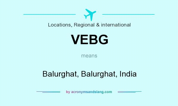 What does VEBG mean? It stands for Balurghat, Balurghat, India