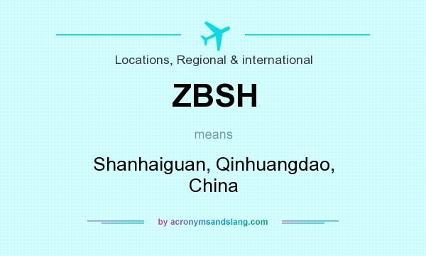 What does ZBSH mean? It stands for Shanhaiguan, Qinhuangdao, China