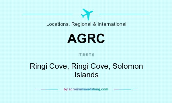 What does AGRC mean? It stands for Ringi Cove, Ringi Cove, Solomon Islands