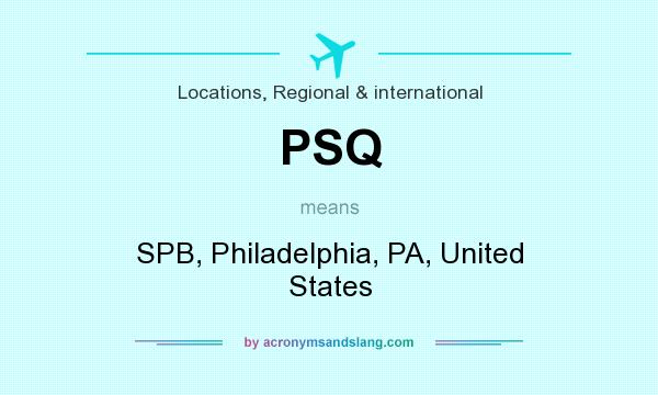 What does PSQ mean? It stands for SPB, Philadelphia, PA, United States