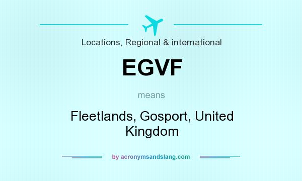 What does EGVF mean? It stands for Fleetlands, Gosport, United Kingdom
