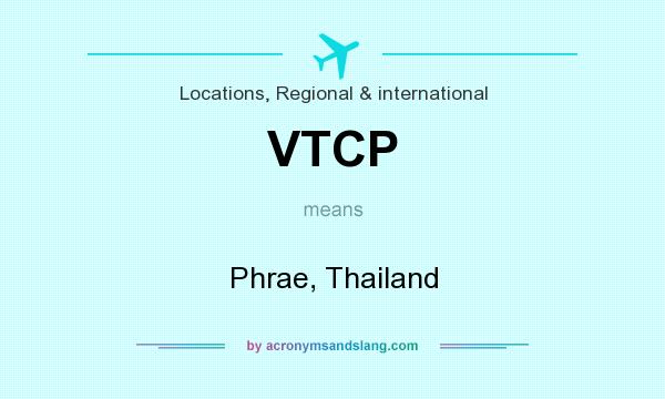 What does VTCP mean? It stands for Phrae, Thailand