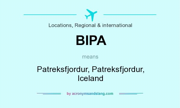 What does BIPA mean? It stands for Patreksfjordur, Patreksfjordur, Iceland