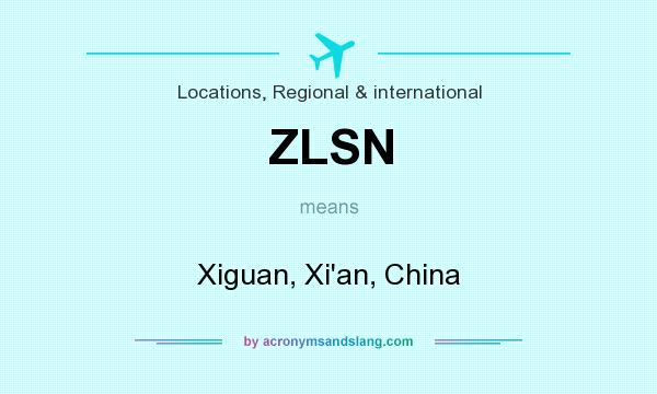 What does ZLSN mean? It stands for Xiguan, Xi`an, China