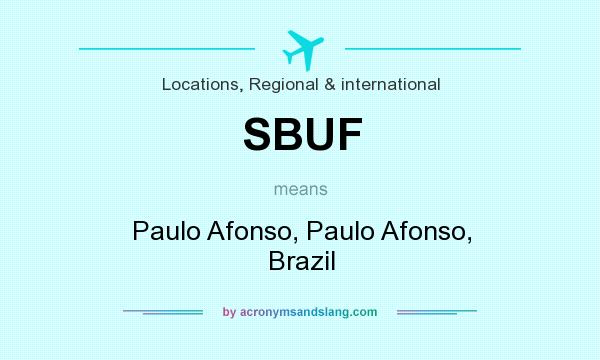 What does SBUF mean? It stands for Paulo Afonso, Paulo Afonso, Brazil