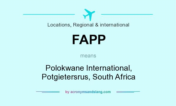 What does FAPP mean? It stands for Polokwane International, Potgietersrus, South Africa