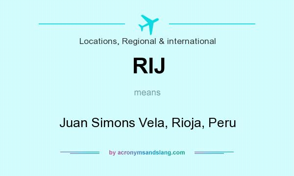 What does RIJ mean? It stands for Juan Simons Vela, Rioja, Peru