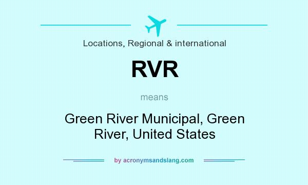 What does RVR mean? It stands for Green River Municipal, Green River, United States