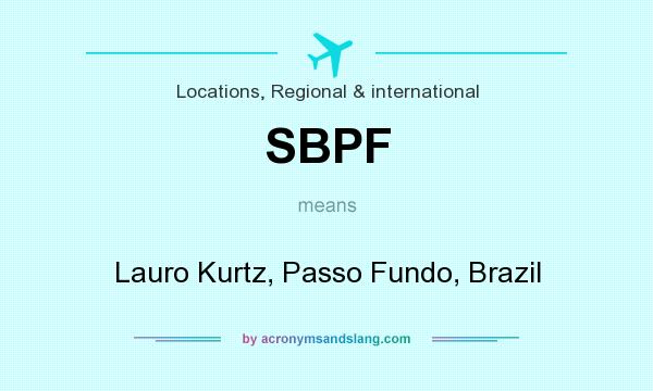 What does SBPF mean? It stands for Lauro Kurtz, Passo Fundo, Brazil