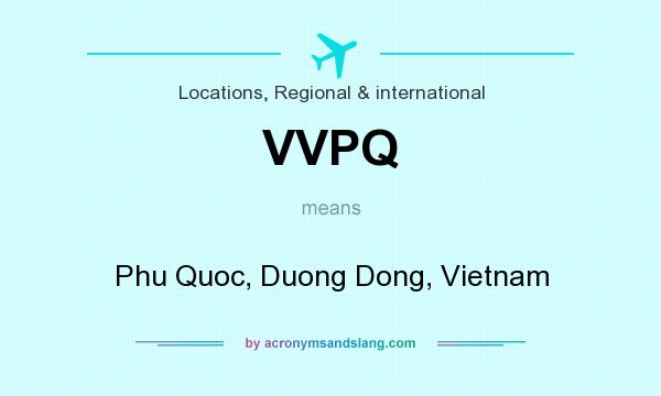 What does VVPQ mean? It stands for Phu Quoc, Duong Dong, Vietnam