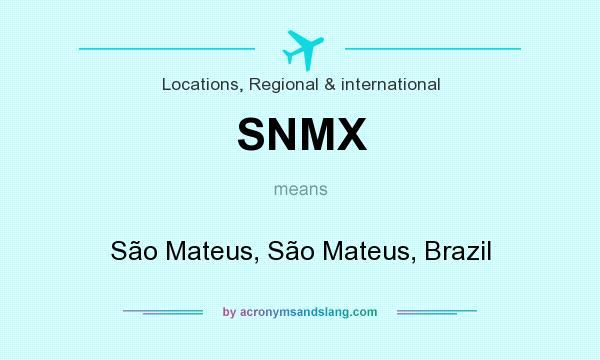 What does SNMX mean? It stands for São Mateus, São Mateus, Brazil