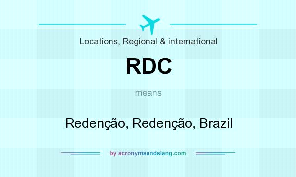 What does RDC mean? It stands for Redenção, Redenção, Brazil