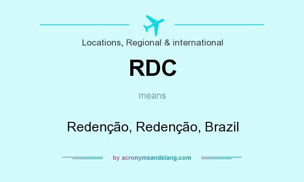 What does RDC mean? It stands for Redenção, Redenção, Brazil