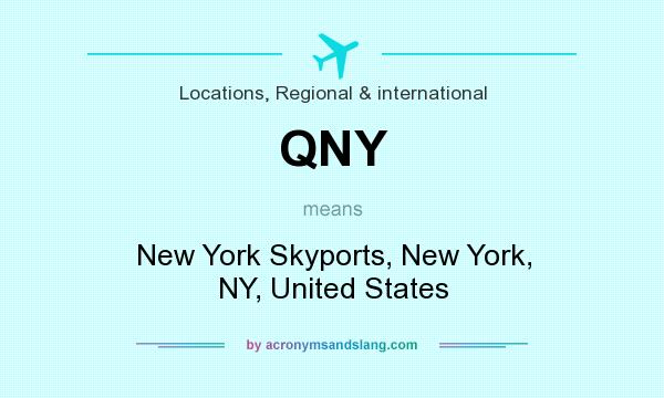 What does QNY mean? It stands for New York Skyports, New York, NY, United States