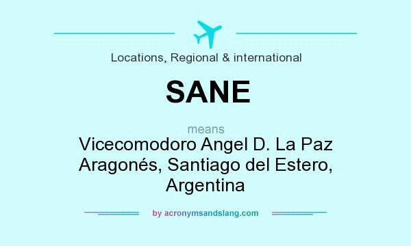 What does SANE mean? It stands for Vicecomodoro Angel D. La Paz Aragonés, Santiago del Estero, Argentina