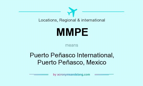 What does MMPE mean? It stands for Puerto Peñasco International, Puerto Peñasco, Mexico