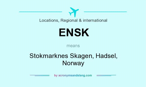What does ENSK mean? It stands for Stokmarknes Skagen, Hadsel, Norway