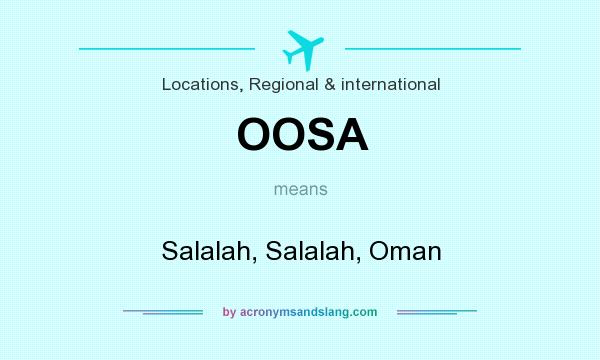 What does OOSA mean? It stands for Salalah, Salalah, Oman