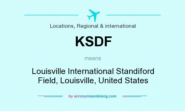 What does KSDF mean? It stands for Louisville International Standiford Field, Louisville, United States