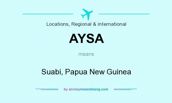 What does AYSA mean? It stands for Suabi, Papua New Guinea