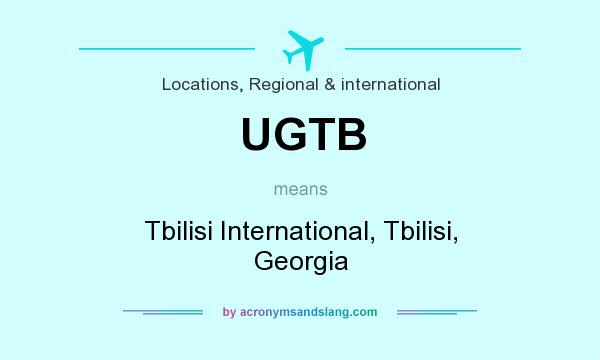 What does UGTB mean? It stands for Tbilisi International, Tbilisi, Georgia