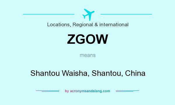 What does ZGOW mean? It stands for Shantou Waisha, Shantou, China