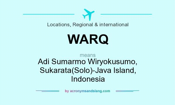 What does WARQ mean? It stands for Adi Sumarmo Wiryokusumo, Sukarata(Solo)-Java Island, Indonesia