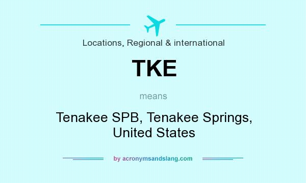 What does TKE mean? It stands for Tenakee SPB, Tenakee Springs, United States