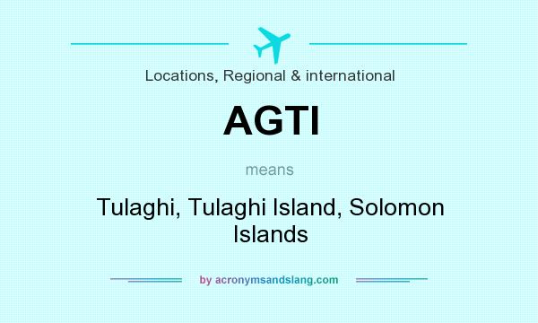 What does AGTI mean? It stands for Tulaghi, Tulaghi Island, Solomon Islands