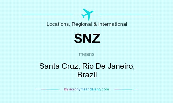 What does SNZ mean? It stands for Santa Cruz, Rio De Janeiro, Brazil