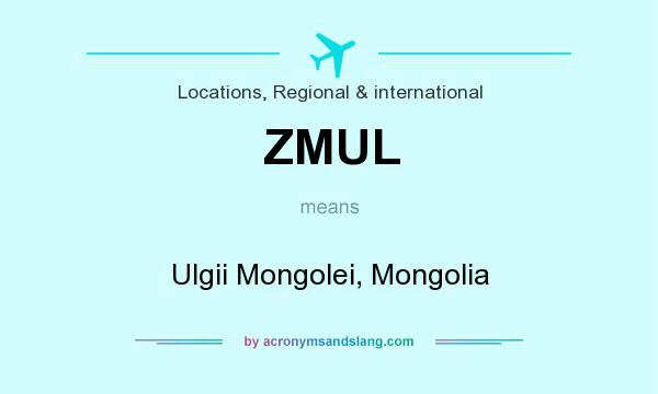 What does ZMUL mean? It stands for Ulgii Mongolei, Mongolia