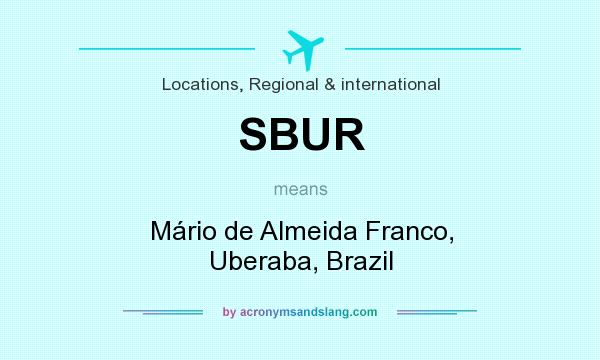 What does SBUR mean? It stands for Mário de Almeida Franco, Uberaba, Brazil
