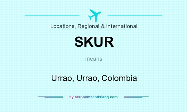 What does SKUR mean? It stands for Urrao, Urrao, Colombia
