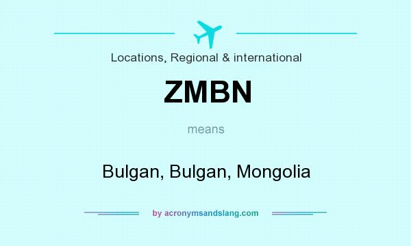 What does ZMBN mean? It stands for Bulgan, Bulgan, Mongolia
