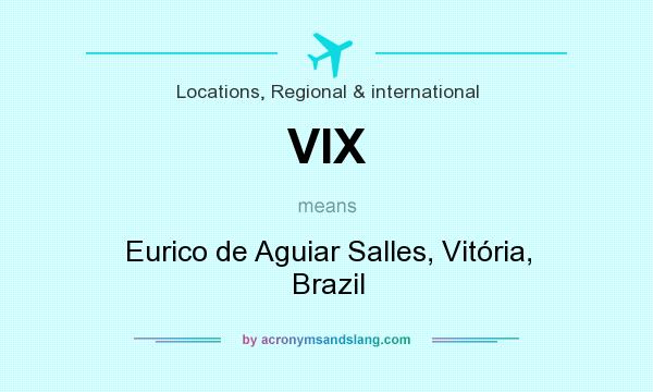What does VIX mean? It stands for Eurico de Aguiar Salles, Vitória, Brazil