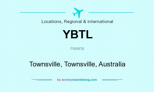 What does YBTL mean? It stands for Townsville, Townsville, Australia