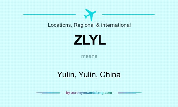What does ZLYL mean? It stands for Yulin, Yulin, China