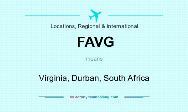 What does FAVG mean? It stands for Virginia, Durban, South Africa