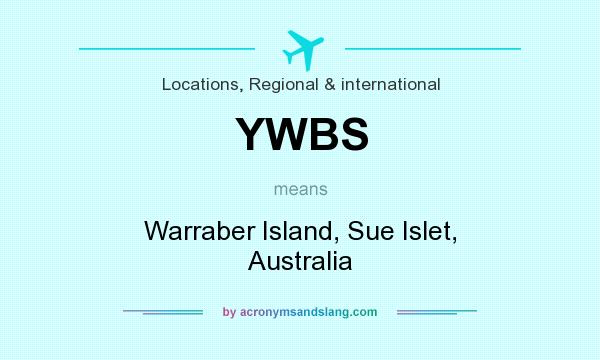 What does YWBS mean? It stands for Warraber Island, Sue Islet, Australia