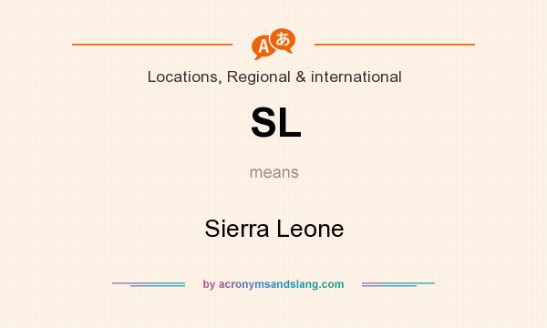 What does SL mean? It stands for Sierra Leone