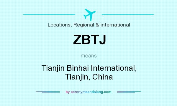 What does ZBTJ mean? It stands for Tianjin Binhai International, Tianjin, China
