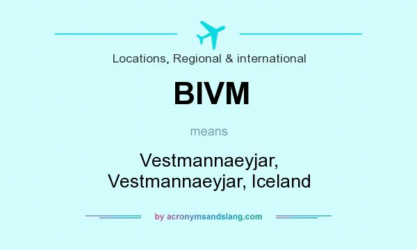 What does BIVM mean? It stands for Vestmannaeyjar, Vestmannaeyjar, Iceland