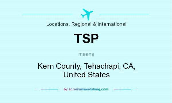 What does TSP mean? It stands for Kern County, Tehachapi, CA, United States