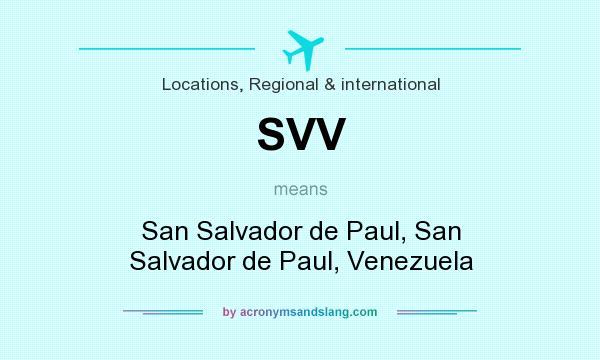 What does SVV mean? It stands for San Salvador de Paul, San Salvador de Paul, Venezuela