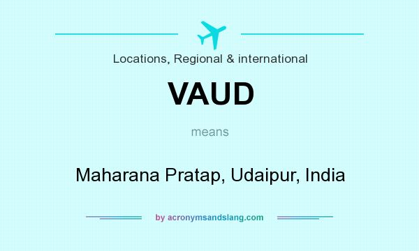 What does VAUD mean? It stands for Maharana Pratap, Udaipur, India