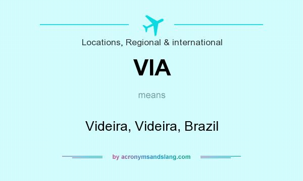 What does VIA mean? It stands for Videira, Videira, Brazil