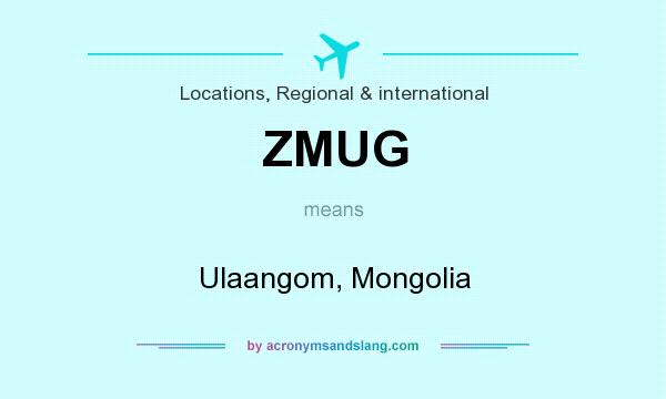 What does ZMUG mean? It stands for Ulaangom, Mongolia